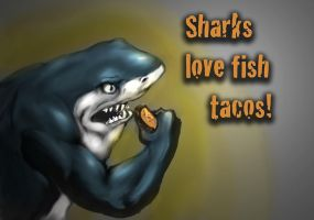 Sharks Love Fish Tacos by Ninjerina