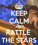 Keep Calm and Rattle the Stars by DisneyTolkienFanGirl