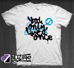 Dzine Clothing Live Once by DzineClothing