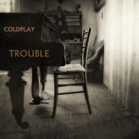 Coldplay - Trouble by darko137