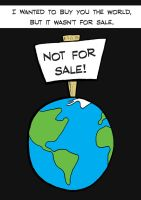 The World Is Not For Sale by JeanPaulRobin