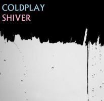 Coldplay - Shiver by darko137