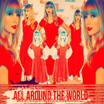 Taylor Swift - All around the world Blend by Soyunsetsicocodrilo