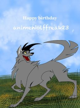 happy Bday animeWolffreak23 by gingaparachi