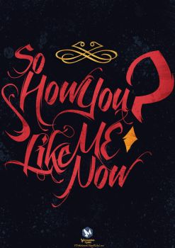 So How You Like Me Now by m7madlshall