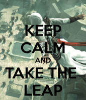 Keep Calm and Take The Leap by GamerGirl929