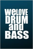 WE LOVE DRUM AND BASS MUSIC by GRAFOdesign