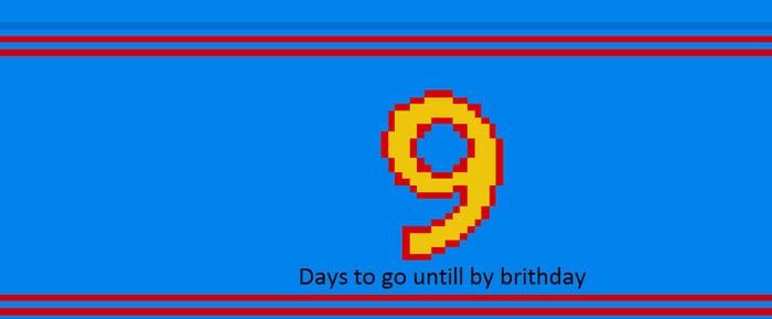 9 Days to go untill my brithday by islandofsodorfilms