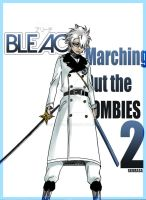 BLEACH. Marching Out the ZOMBIES 2 [FROZEN CROSS] by SKurasa