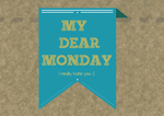 My Dear Monday by Sanjalica