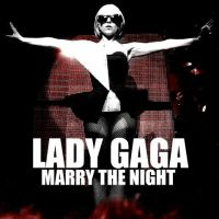 Lady Gaga- Marry the Night by JowishWuzHere2