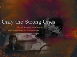 Only The Strong Ones by AJtheDarkSiren
