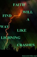 Faith Will Find A Way Like Lightning Crashes by SilveRose1192