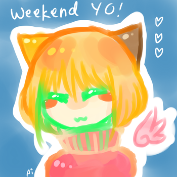 WEEKEND YO by dattebanyan-I