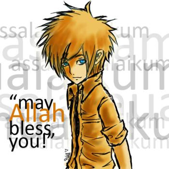 may Allah bless you!~XD by sythm