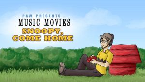 Music Movies - Snoopy Come Home by Lilnanny