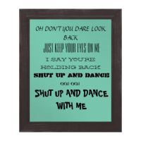 Shut Up and Dance With Me Print by SallyFinkelstein13