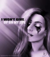I won't give up on my life! by Skeleton-Guns