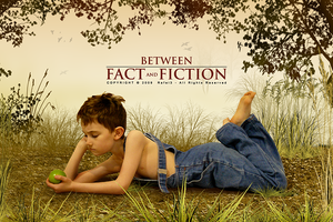 Between fact and fiction by OmarAziz