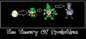 The Theory Of Evolution by fakemon123