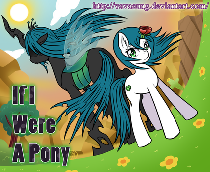 [PMV] If I Were A Pony : Chrysalis Another Story by vavacung