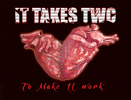 It Takes Two To Make It Work by michaelfoley