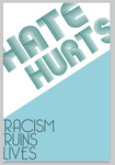 Hate Hurt Anti Racism Poster 2 by butteryflies