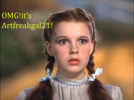 OMG!it's Artfreakgal21(dorothy from the wizard of) by Artfreakgal21