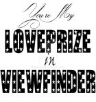 You're my Loveprize in Viewfinder by KNPRO