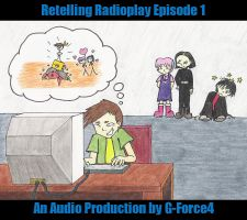 Retelling Radioplay Episode 1 by G-Force4