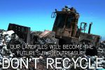 DON'T RECYCLE by WurdBendur