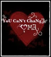 Can't change me by XxFlameFrost101xX
