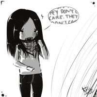 ..:THEY DONT CARE:.. by 0-w-VaLe-Chan-w-0