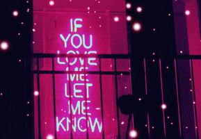 If you love me let me know.. by toxicbarbie13