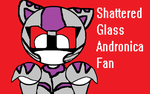 Shattered Glass Andronica fan by SirBlackDeath