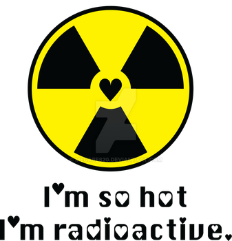 Radioactive Hotness T-Shirt Decal by MegaBe820
