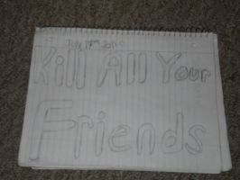 Kill all your Friends by FromLoveToDeath