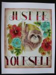 Just be yourself Sloth Print by psychpsten