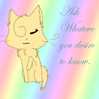 Ask Me Anything by Ask--Dawnpelt