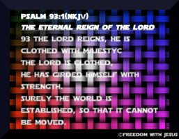 Psalm 93:1 by FreedomWithJesus