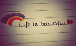 Life is beautiful... by this-is-the-life2905