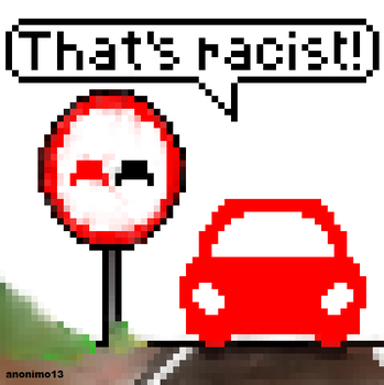 That's Racist! by anonimo13
