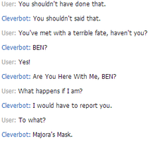 Cleverbot is going to report BEN to Majora's Mask by iNSaNeCiRCuSMoNSTeR