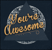 You're Awesome by xeitc