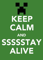 Keep Calm and Stay Alive by shadow4742