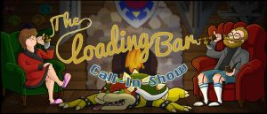 The Loading Bar Call In Show by Sephie-monster