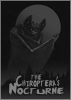 The Chiroptera's Nocturne by johndunn5