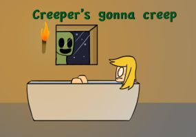 Creeper's gonna creep by Chradi