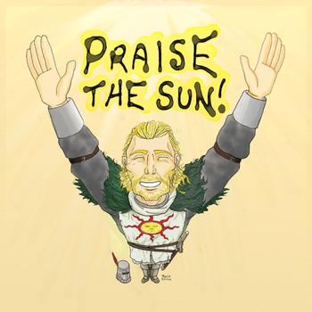 PRAISE THE SUN - Dark Souls by RorikSavant