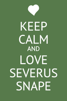 Keep Calm and Love Severus Snape by thepotterlybunchshow